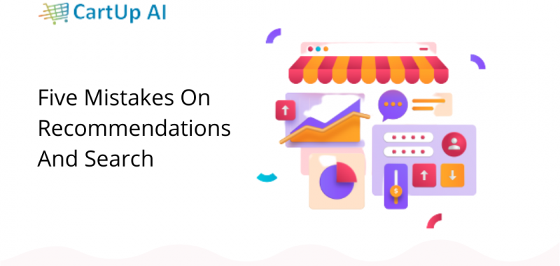 Five mistakes on recommendations and search that your e-commerce site must avoid